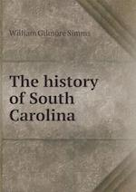The History of South Carolina af William Gilmore Simms