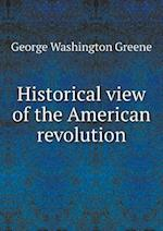 Historical View of the American Revolution af George Washington Greene
