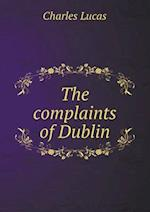 The Complaints of Dublin af Charles Lucas