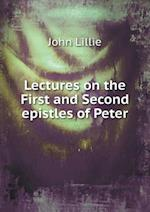 Lectures on the First and Second Epistles of Peter af John Lillie