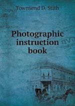 Photographic instruction book af Townsend D. Stith