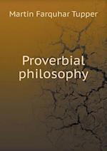 Proverbial Philosophy af Martin Farquhar Tupper