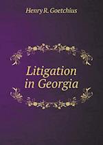 Litigation in Georgia af Henry R. Goetchius