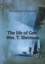 The Life of Gen. Wm. T. Sherman af Thomas Robinson Dawley