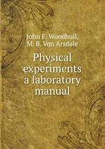 Physical Experiments a Laboratory Manual af M. B. Von Arsdale, John F. Woodhull