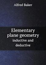 Elementary Plane Geometry Inductive and Deductive af Alfred Baker