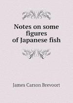 Notes on some figures of Japanese fish