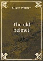 The Old Helmet af Susan Warner