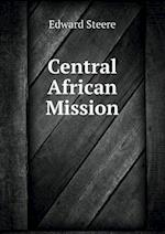 Central African Mission af Edward Steere