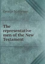 The Representative Men of the New Testament af George Matheson