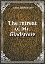 The retreat of Mr. Gladstone af Thomas Tyssen Bazely