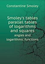Smoley's Tables Parallel Tables of Logarithms and Squares Angles and Logarithmic Functions af Constantine Smoley