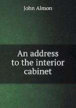 An Address to the Interior Cabinet af John Almon