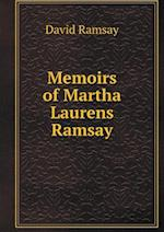 Memoirs of Martha Laurens Ramsay af David Ramsay