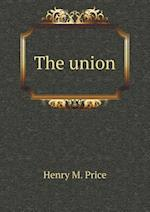 The union af Henry M. Price