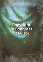 Copyright in Congress 1789-1904