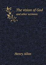 The Vision of God and Other Sermons af Henry Allon