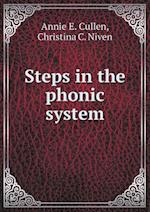 Steps in the Phonic System af Christina C. Niven, Annie E. Cullen