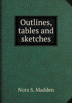 Outlines, tables and sketches