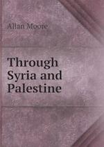 Through Syria and Palestine