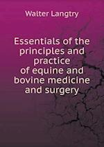 Essentials of the principles and practice of equine and bovine medicine and surgery af Walter Langtry