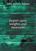Report Upon Weights and Measures af John Quincy Adams