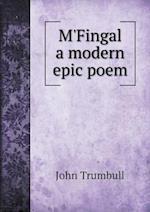 M'Fingal a Modern Epic Poem af John Trumbull