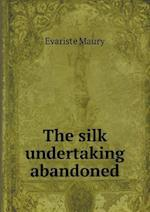 The Silk Undertaking Abandoned af Evariste Maury