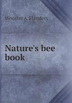 Nature's bee book af Wooster a. Flanders