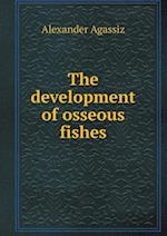The Development of Osseous Fishes af Alexander Agassiz