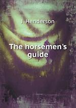 The Horsemen's Guide af J. Henderson