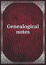 Genealogical Notes af Hannah Tutt