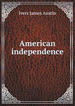 American Independence af Ivers James Austin
