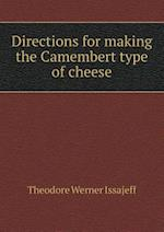 Directions for making the Camembert type of cheese af Theodore Werner Issajeff
