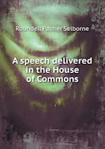 A Speech Delivered in the House of Commons af Roundell Palmer