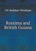 Roraima and British Guiana af J. W. Boddam-Whetham