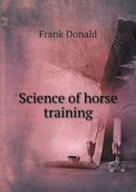 Science of Horse Training af Frank Donald