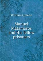 Manuel Matamoros and His Fellow Prisoners af William Greene