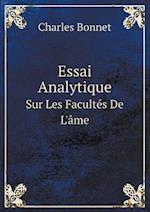 Essai Analytique Sur Les Facultes de L'Ame af Charles Bonnet