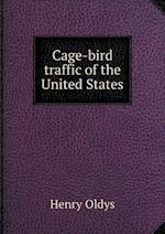 Cage-bird traffic of the United States