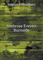 Ambrose Everett Burnside af Augustus Woodbury