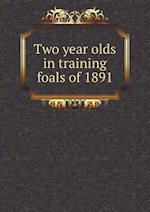 Two year olds in training foals of 1891 af Charles F. Knippel