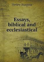 Essays, Biblical and Ecclesiastical af Henry Burgess