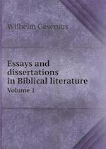 Essays and Dissertations in Biblical Literature Volume 1 af Wilhelm Gesenius