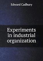 Experiments in Industrial Organization af Edward Cadbury