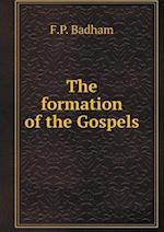 The Formation of the Gospels af F. P. Badham