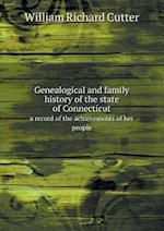 Genealogical and Family History of the State of Connecticut a Record of the Achievements of Her People af William Richard Cutter