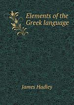 Elements of the Greek Language af James Hadley