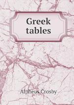 Greek Tables af Alpheus Crosby