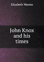 John Knox and his times